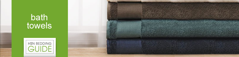 HSN Bedding Guide - Bath Towels