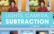 Lights, Camera, Subtraction
