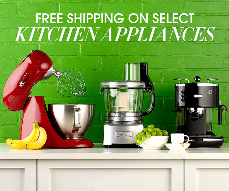 Free Shipping on Select Kitchen Appliances