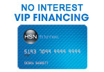 12 months no interest, no payments when you use your HSN Card