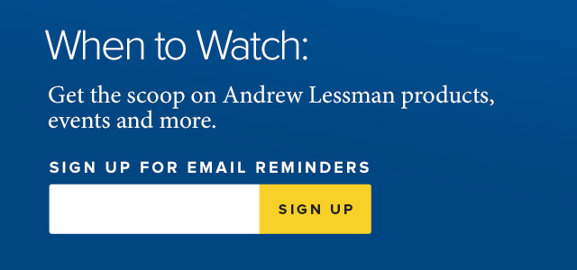 When to watch: Get the scoop on Andrew Lessman products, events and more.